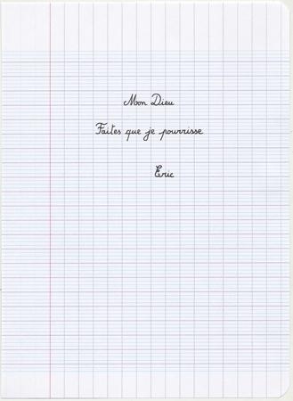 Eric Pougeau, Mon Dieu, faites que je pourrisse, 2006. Stylo sur papier, 22 x 16 cm. courtesy Galerie Olivier Robert, Paris.